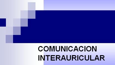 cardiopatias_congenitas/comunicacion_interauricular