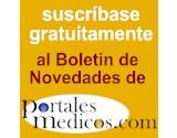 Pulse para suscribirse gratuitamente al boletín de Novedades de PortalesMedicos.com
